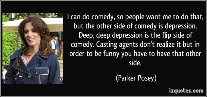 quote-i-can-do-comedy-so-people-want-me-to-do-that-but-the-other-side-of-comedy-is-depression-deep-parker-posey-147747